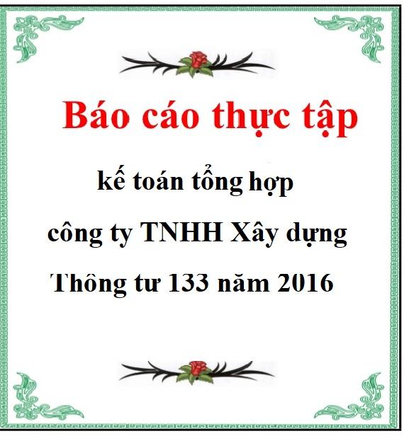 Mẫu Báo cáo thực tập kế toán tổng hợp công ty TNHH Xây dựng